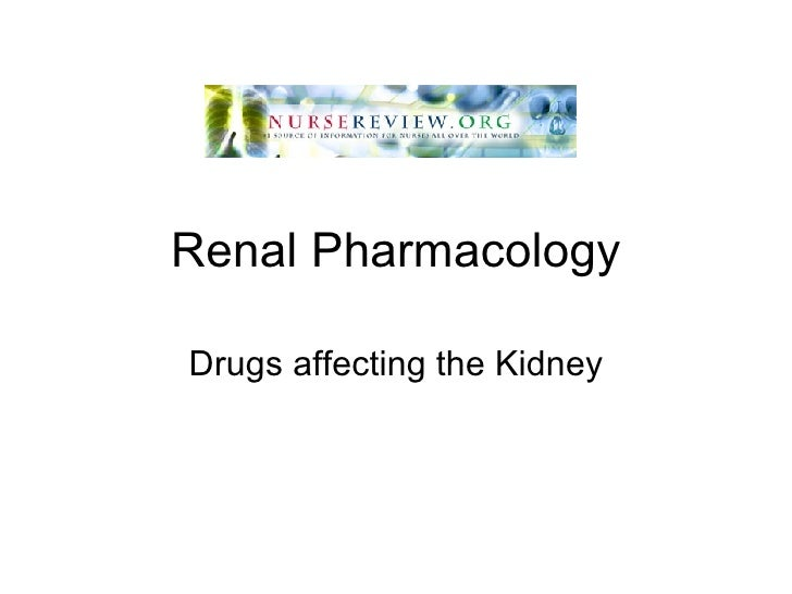 Renal Pharmacology Drugs affecting the Kidney