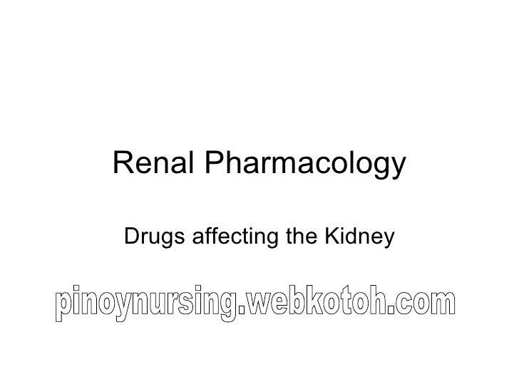 Renal Pharmacology Drugs affecting the Kidney pinoynursing.webkotoh.com