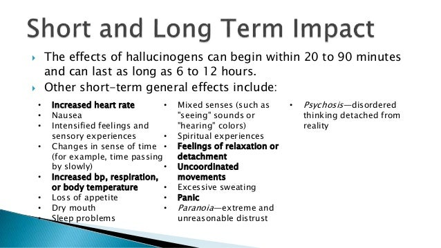 a description of the effect of hallucinogens in drugs The mind-bending effects of hallucinogens such as lsd, mescaline, and  psilocybin has been  pathway to understanding the function of drugs used to  treat neuropsychiatric  date: february 2, 2007 source: cell press summary:  the brain.