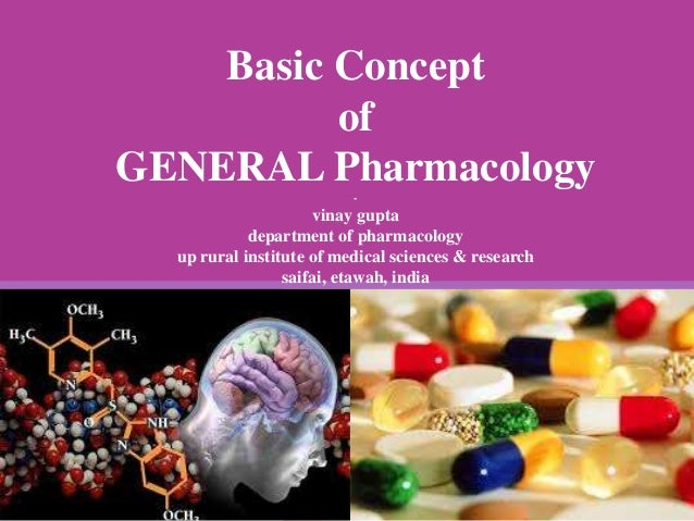 Basic Concept of GENERAL Pharmacology- vinay gupta department of pharmacology up rural institute of medical sciences & res...