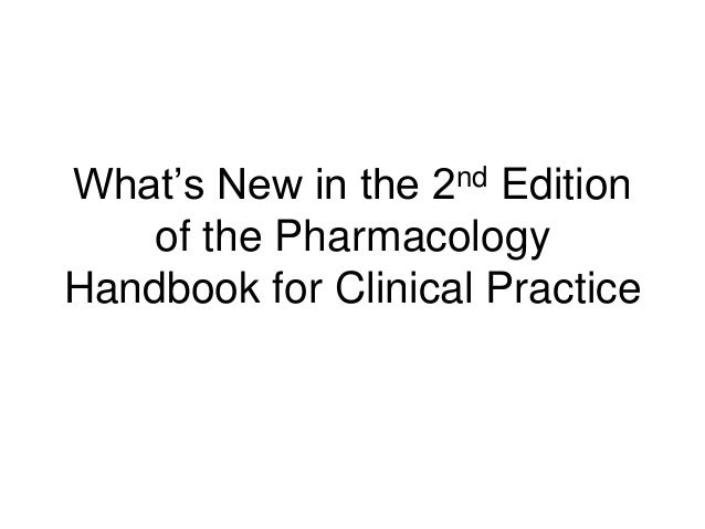 What's New in the 2nd Edition of the Pharmacology Handbook for Clinical Practice