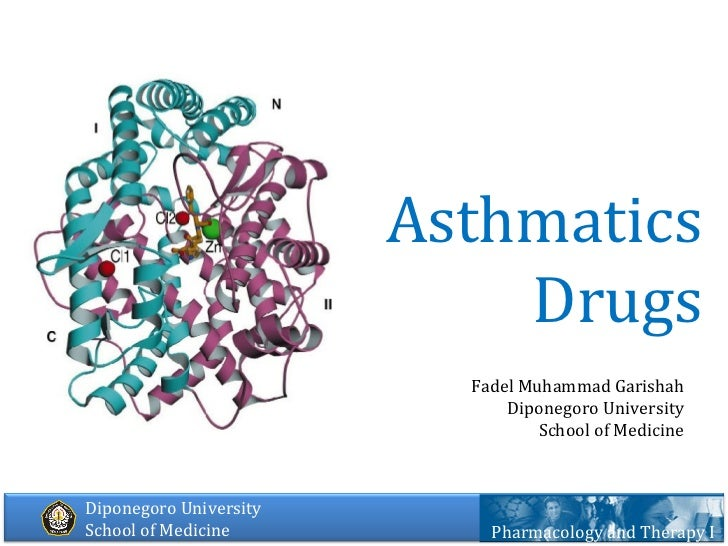 Asthmatics Drugs Pharmacology and Therapy I Fadel Muhammad Garishah Diponegoro University School of Medicine