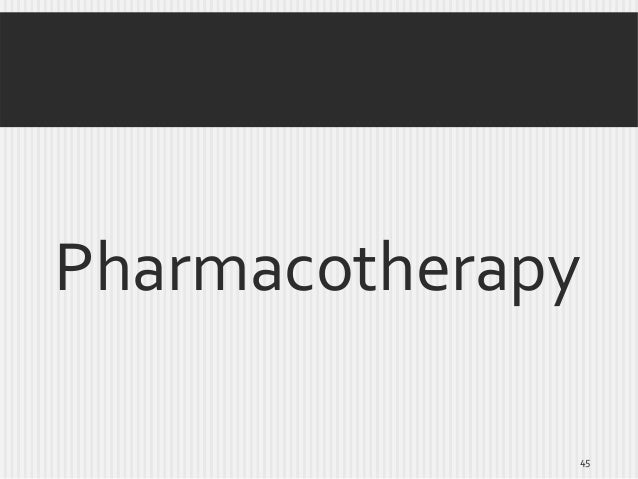 Pharmacotherapy 45