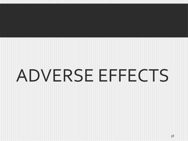 ADVERSE EFFECTS  58