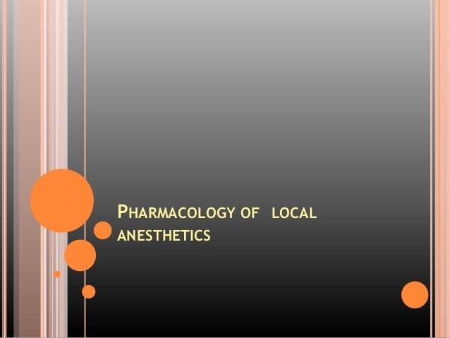 PHARMACOLOGY OF LOCALANESTHETICS