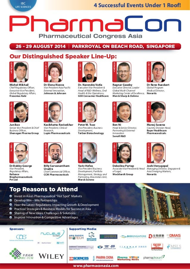 IBC LIFE SCIENCES 4 Successful Events Under 1 Roof! 26 - 29 AUGUST 2014 | PARKROYAL ON BEACH ROAD, SINGAPORE Our Distingui...