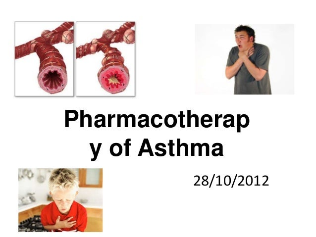 Pharmacotherap y of Asthma 28/10/2012