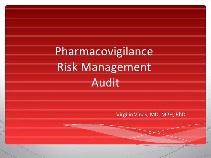 Pharmacovigilance  Risk Management  Audit