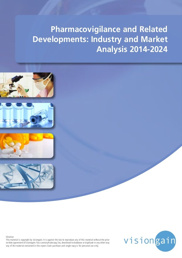 Pharmacovigilance and Related Developments: Industry and Market Analysis 2014-2024 ©notice This material is copyright by v...