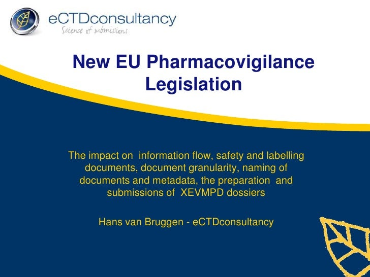 New EU Pharmacovigilance Legislation<br />The impact on  information flow, safety and labelling documents, document granul...
