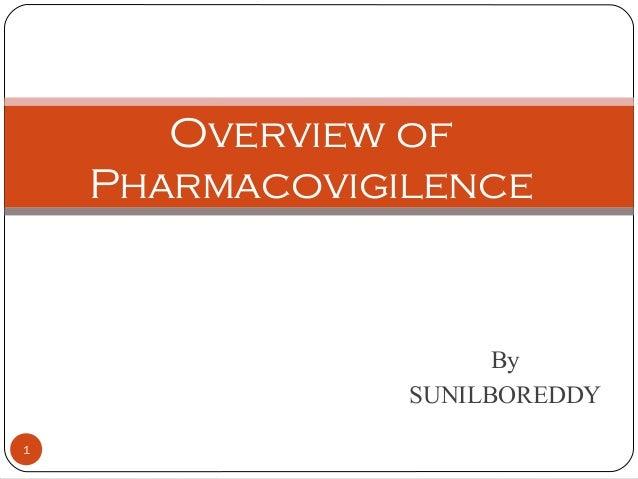 1 Overview of Pharmacovigilence By SUNILBOREDDY