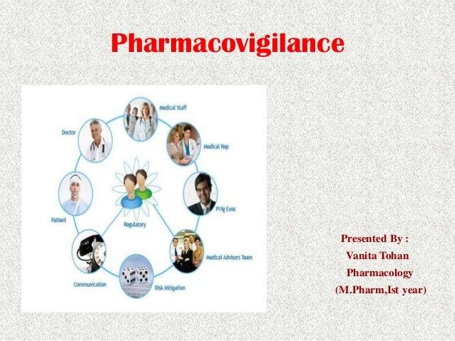 Pharmacovigilance Presented By : Vanita Tohan Pharmacology (M.Pharm,Ist year)
