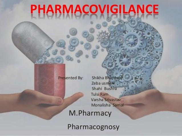 Presented By: Shikha Bhardwaj Zeba usmani Shahi Bushra Tulsi Ram Varsha Srivastav Monalisha Samal M.Pharmacy Pharmacognosy...