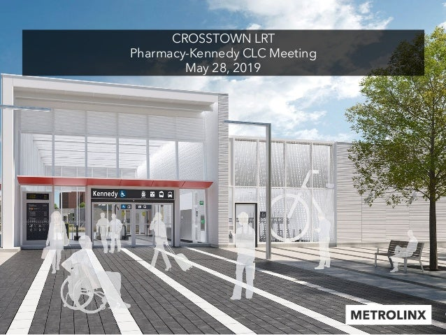 CROSSTOWN LRT Pharmacy-Kennedy CLC Meeting May 28, 2019