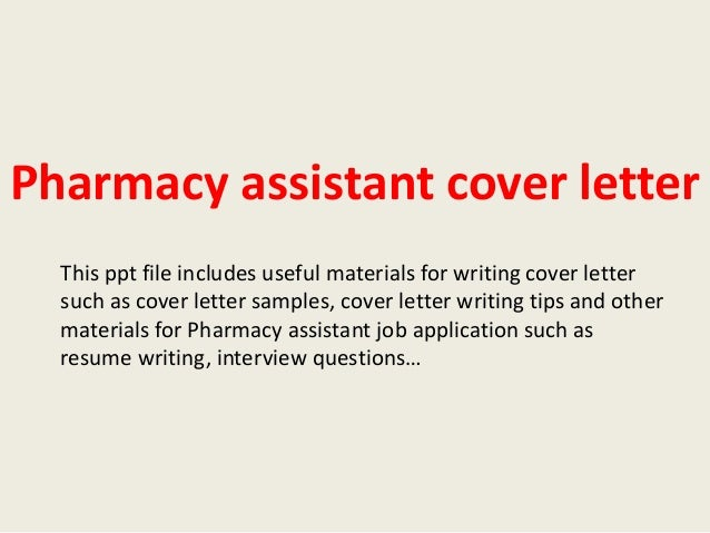 Pharmacy Assistant Cover Letter This Ppt File Includes Useful Materials For  Writing Cover Letter Such As ...