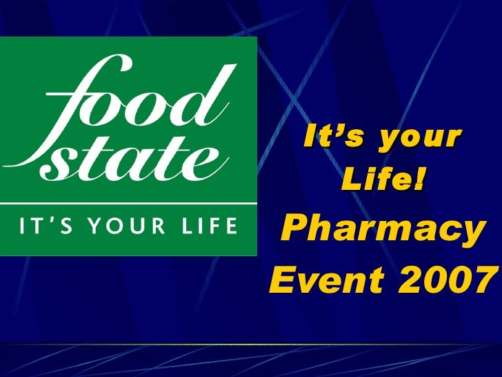 It's your  L ife!   Pharmacy Event 2007