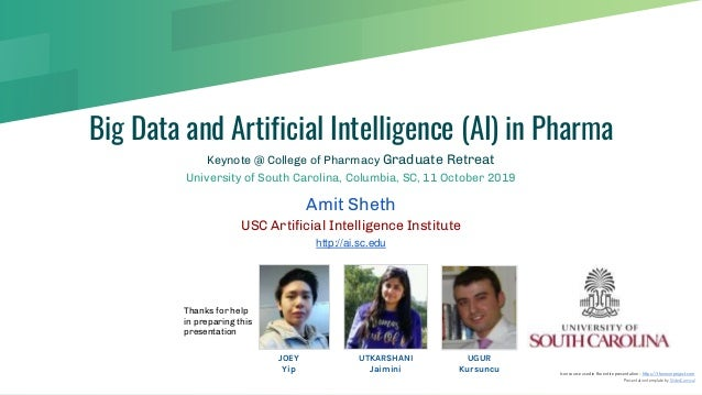 Big Data and Artificial Intelligence (AI) in Pharma Keynote @ College of Pharmacy Graduate Retreat University of South Car...