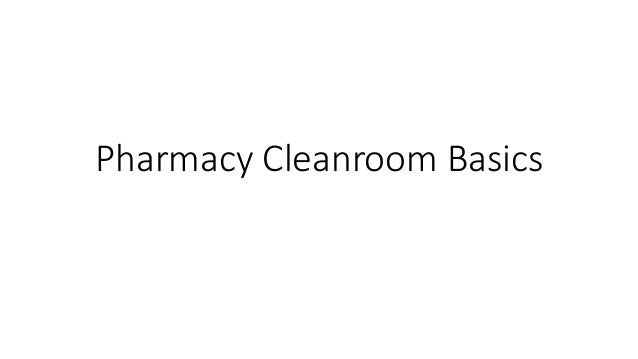 Pharmacy Cleanroom Basics