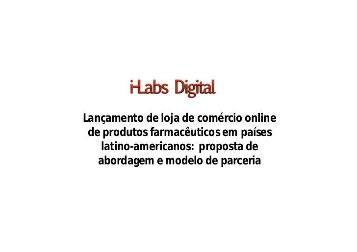 Lançamento de loja de comércio online de produtos farmacêuticos em países    latino-americanos: proposta de   abordagem e ...