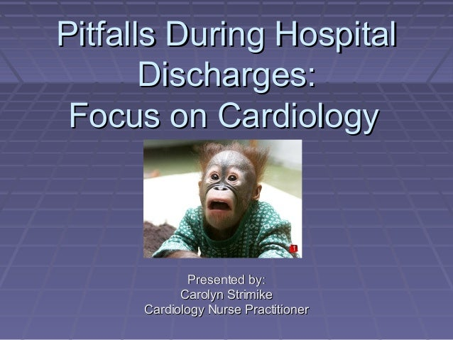 Pitfalls During HospitalPitfalls During Hospital Discharges:Discharges: Focus on CardiologyFocus on Cardiology Presented b...