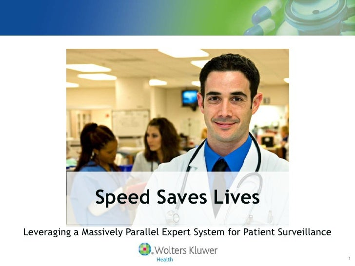 Speed Saves LivesLeveraging a Massively Parallel Expert System for Patient Surveillance                                   ...