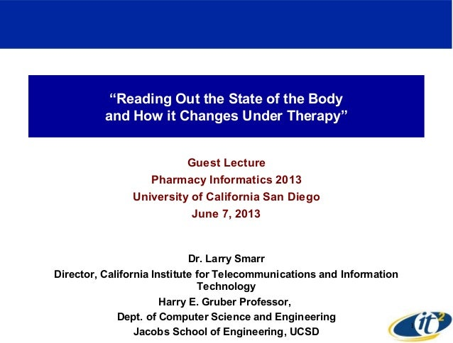 """""""Reading Out the State of the Bodyand How it Changes Under Therapy""""Guest LecturePharmacy Informatics 2013University of Cal..."""