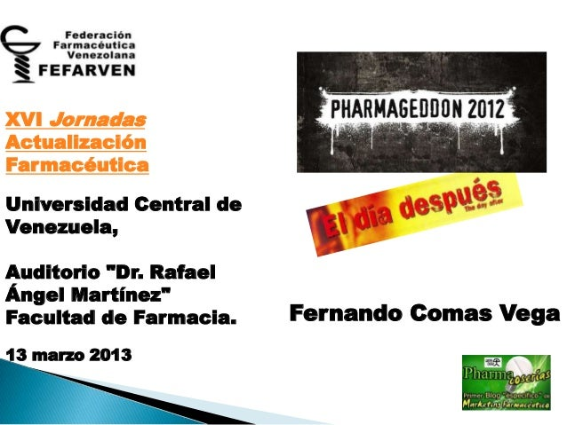 """XVI JornadasActualizaciónFarmacéuticaUniversidad Central deVenezuela,Auditorio """"Dr. RafaelÁngel Martínez""""Facultad de Farma..."""