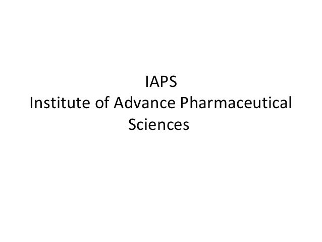 IAPSInstitute of Advance Pharmaceutical              Sciences