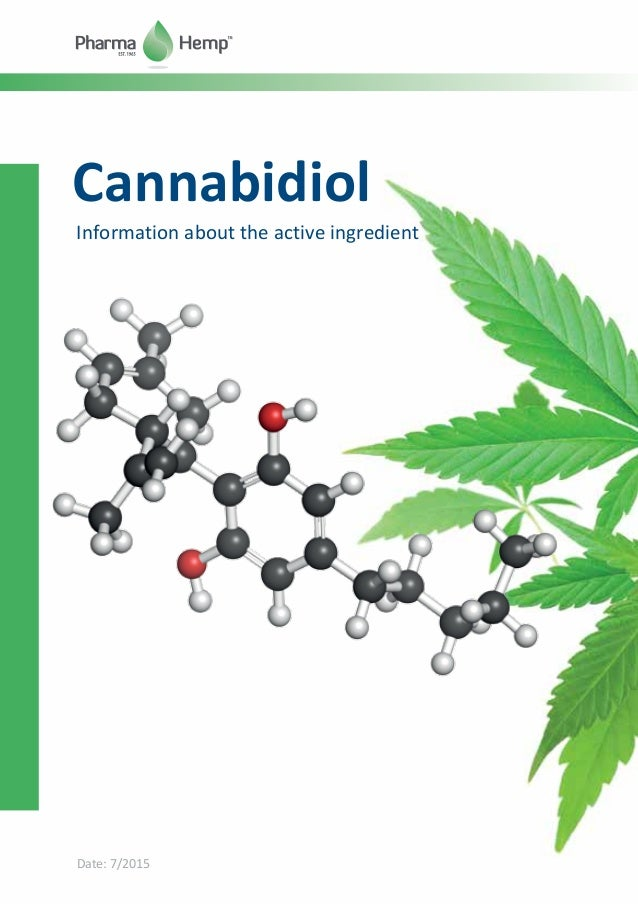 Date: 7/2015 Cannabidiol Information about the active ingredient