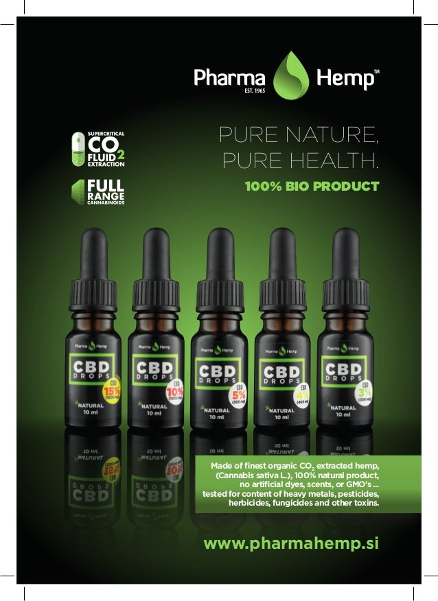 PURE NATURE, PURE HEALTH. 100% BIO PRODUCT www.pharmahemp.si Made of finest organic CO2 extracted hemp, (Cannabis sativa L...