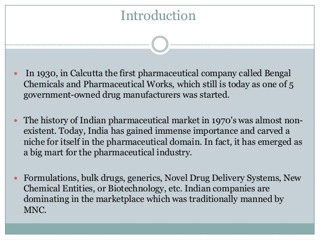 history of indian pharma industry Introduction: history of indian pharmaceutical industry: requirement of process  development indian pharmaceutical history began from gupta period which.