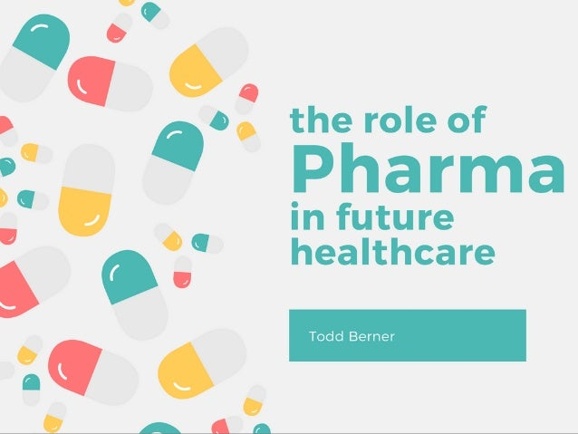 The Role of Pharma in Future Healthcare