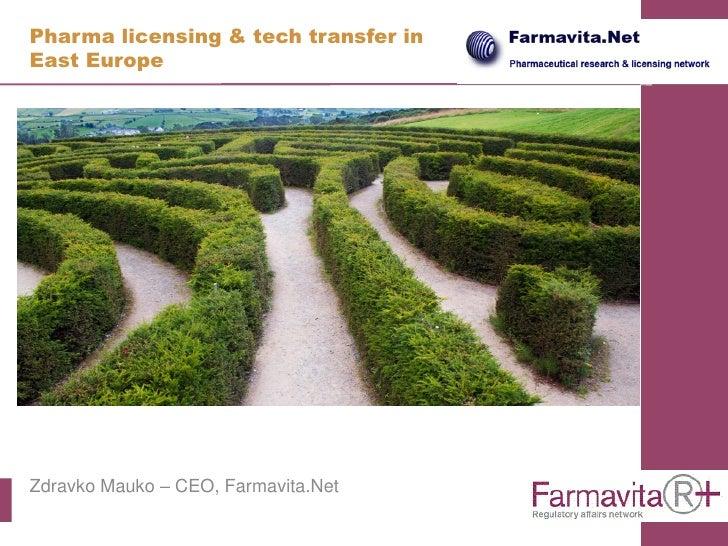 Pharma licensing & tech transfer in East Europe     Zdravko Mauko – CEO, Farmavita.Net
