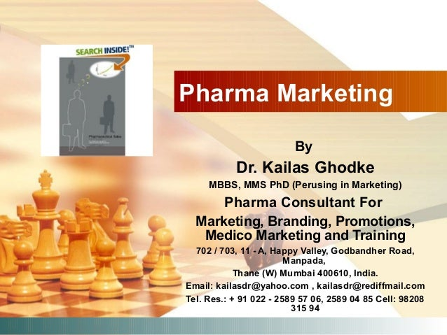 Pharma Marketing By Dr. Kailas Ghodke MBBS, MMS PhD (Perusing in Marketing) Pharma Consultant For Marketing, Branding, Pro...