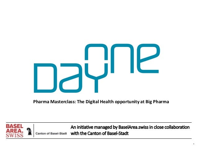 1 An initiative managed by BaselArea.swiss in close collaboration with the Canton of Basel-Stadt Pharma Masterclass: The D...