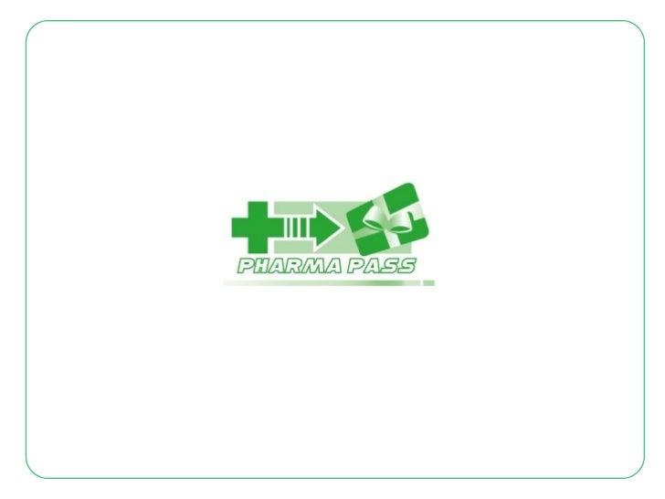 Fidelización al Canaly Fuerza de Ventas.Pharma Pass es un programa desarrollado Exclusivamente para el canalFarmacéuticoqu...