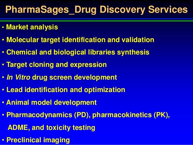 PharmaSages_Drug Discovery Services • Market analysis • Molecular target identification and validation • Chemical and biol...