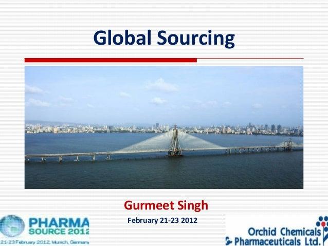 Gurmeet Singh February 21-23 2012 Global Sourcing