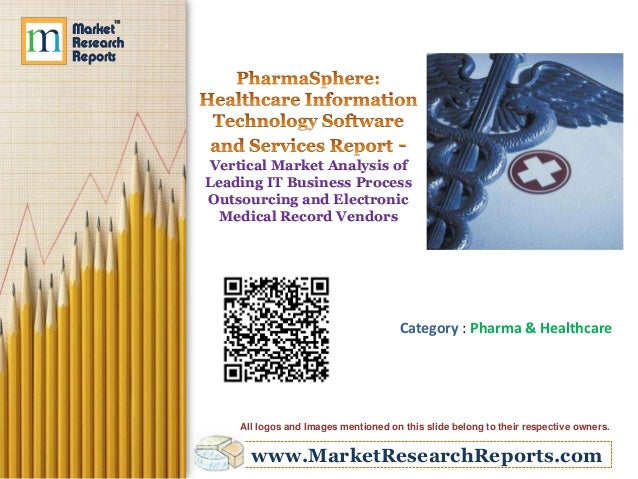 Vertical Market Analysis of Leading IT Business Process Outsourcing and Electronic Medical Record Vendors  Category : Phar...