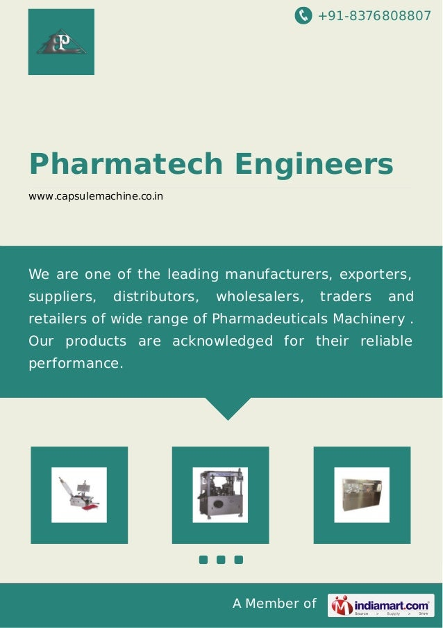 +91-8376808807 A Member of Pharmatech Engineers www.capsulemachine.co.in We are one of the leading manufacturers, exporter...