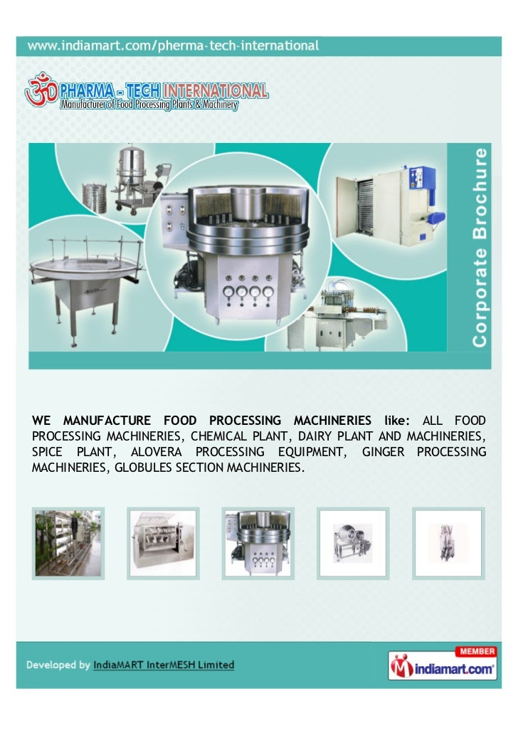 WE MANUFACTURE FOOD PROCESSING MACHINERIES like: ALL FOODPROCESSING MACHINERIES, CHEMICAL PLANT, DAIRY PLANT AND MACHINERI...