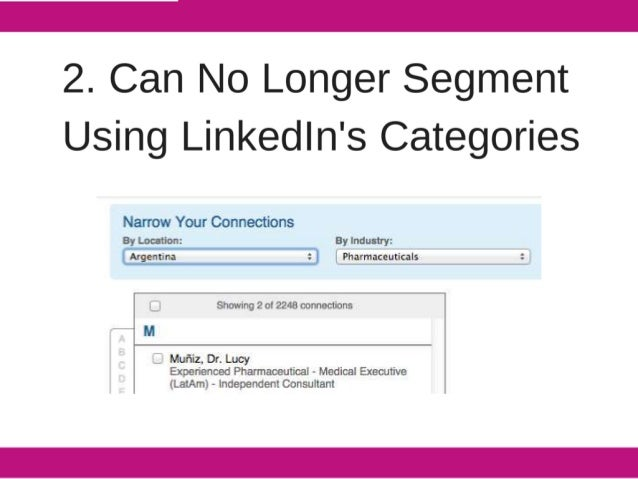 2. Can l| o Longer Segment Using Linkedln's Categories  Narrow Your Connections By Location:  By industry:  Argentina :  P...