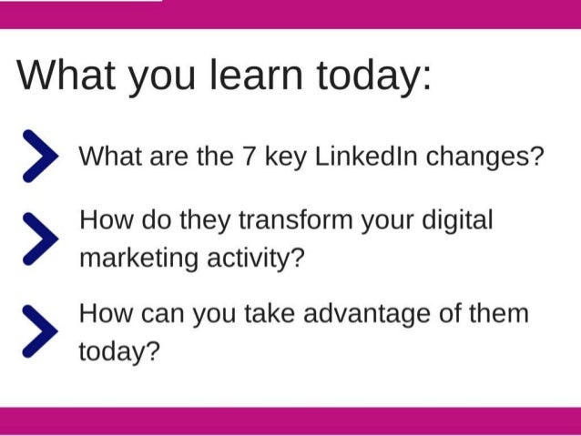 What you learn today:   > What are the 7 key Linkedln changes?   > How do they transform your digital marketing activity? ...
