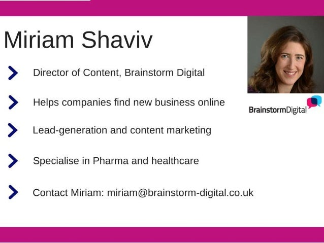 Miriam Shaviv  Director of Content,  Brainstorm Digital   Helps companies find new business online   Lead-generation and c...