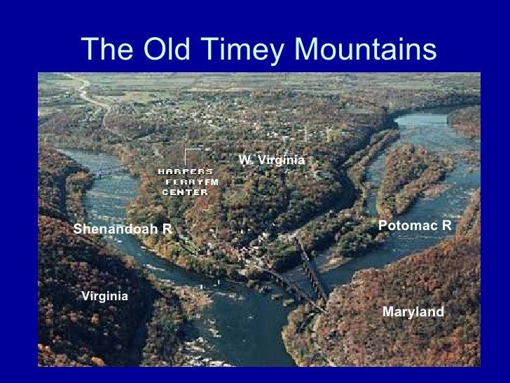The Old Timey Mountains Potomac R Shenandoah R Maryland W. Virginia Virginia FM