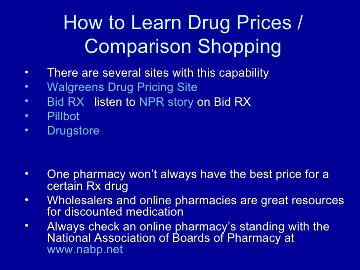 How to Learn Drug Prices / Comparison Shopping <ul><li>There are several sites with this capability </li></ul><ul><li>Walg...