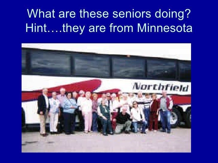 What are these seniors doing? Hint….they are from Minnesota