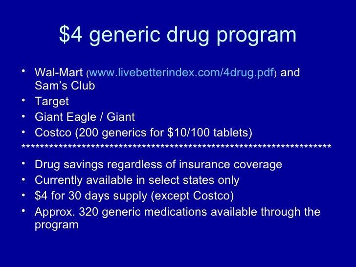$4 generic drug program <ul><li>Wal-Mart  ( www.livebetterindex.com/4drug.pdf )   and Sam's Club  </li></ul><ul><li>Target...