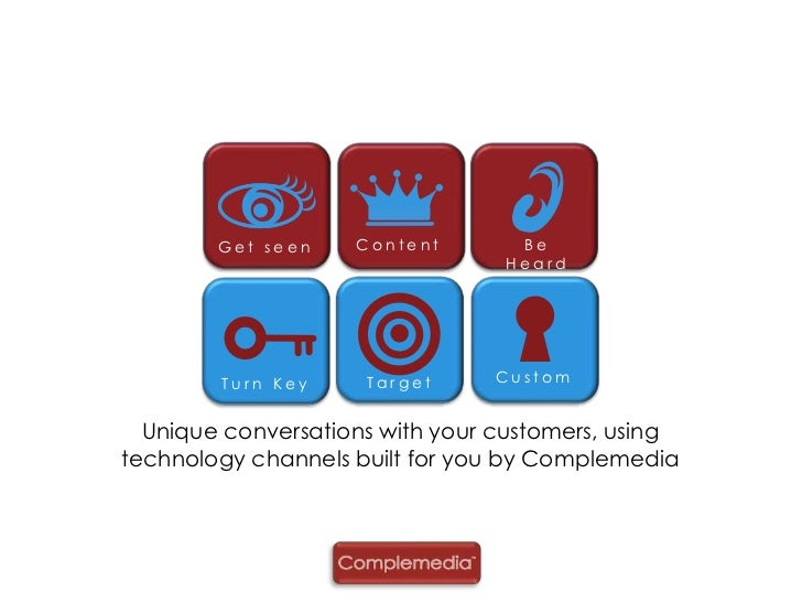 Content<br />Be Heard<br />Get seen<br />Target<br />Unique conversations with your customers, using <br />technology chan...