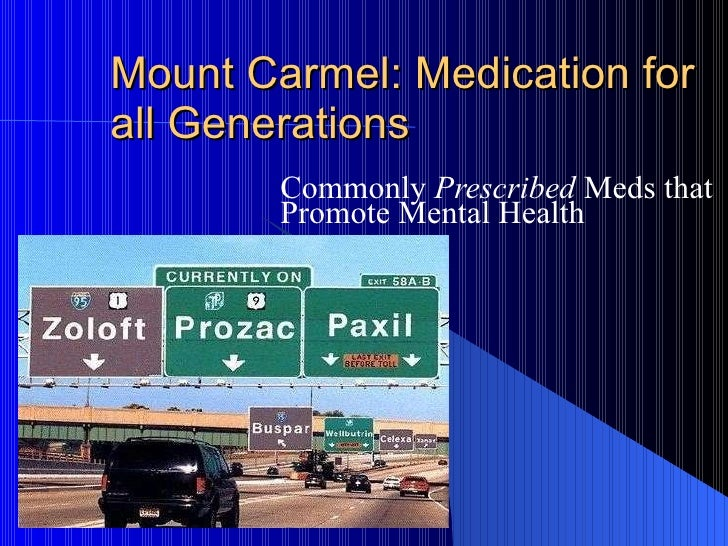 Mount Carmel: Medication for  all Generations Commonly  Prescribed  Medicine that Promotes Mental Health